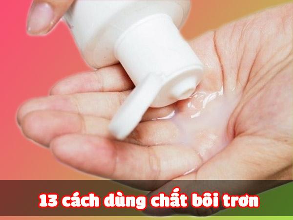 13 Cách dùng chất bôi trơn