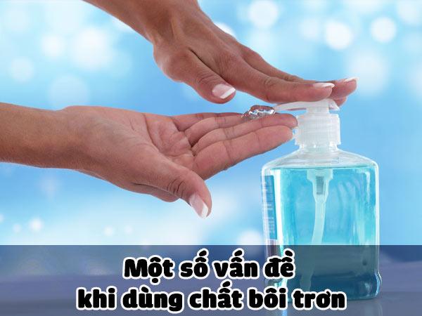 Một số vấn đề khi dùng chất bôi trơn